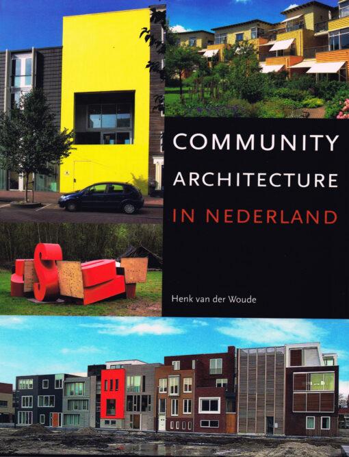 Community architecture in Nederland - 9789068686111 - Henk van der Woude