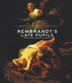 Rembrandt's Late Pupils - 9789089896476 - David de Witt