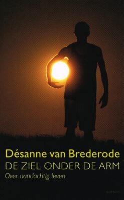 De ziel onder de arm - 9789021441870 - Désanne van Brederode