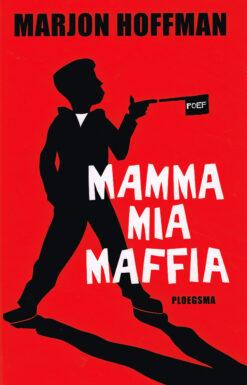 Mamma mia maffia - 9789021672526 - Marjon Hoffman