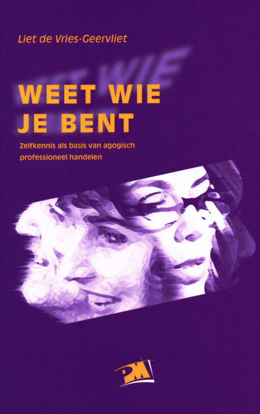 Weet wie je bent - 9789024417292 - Liet de Vries-Geervliet