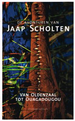 Van Oldenzaal tot Ouaguadougou - 9789025435486 - Jaap Scholten