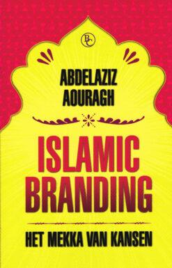 Islamic Branding - 9789047006848 - Abdelaziz Aouragh