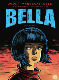 Bella [graphic novel] - 9789048838028 - Joost Vandecasteele
