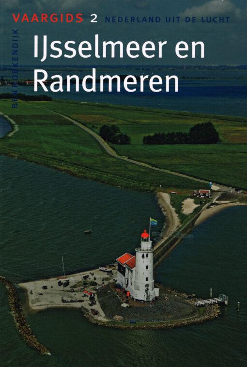 IJsselmeer en Randmeren - 9789059610460 - Ben Hoekendijk