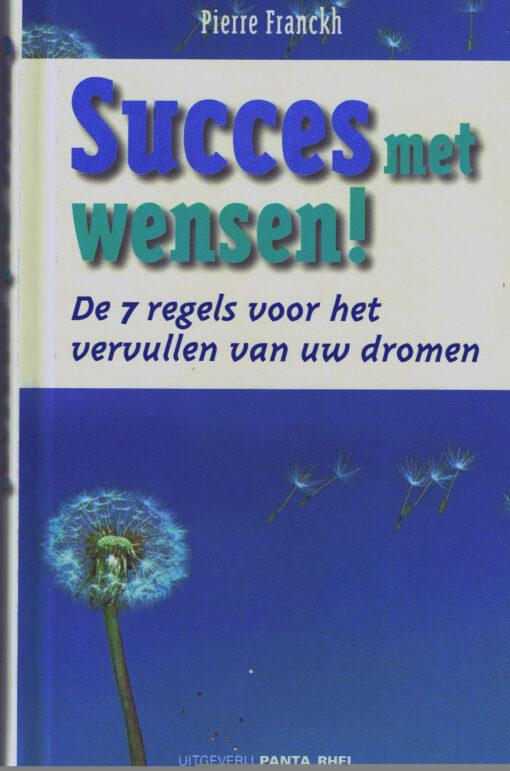 Succes met wensen - 9789088400094 - Pierre Franckh