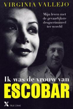 Ik was de vrouw van Escobar - 9789401606523 - Virginia Vallejo