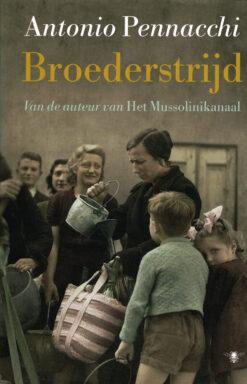 Broederstrijd - 9789023402237 - Antonio Pennacchi