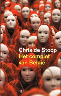Het complot van België - 9789023427513 - Chris de Stoop