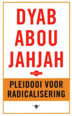 Pleidooi voor radicalisering - 9789023499831 - Dyad Abou Jahjah