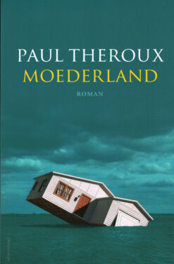 Moederland - 9789025451011 - Paul Theroux