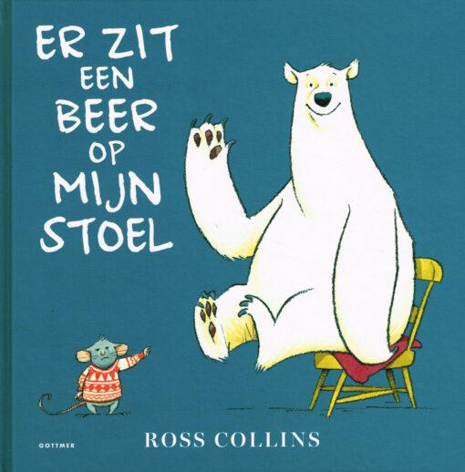 Er zit een beer op mijn stoel - 9789025760717 - Ross Collins