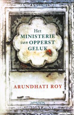Het ministerie van Opperst Geluk - 9789044633504 - Arundhati Roy