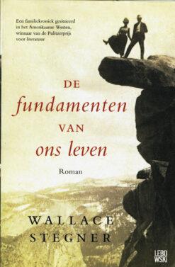 De fundamenten van ons leven - 9789048821631 - Wallace Stegner