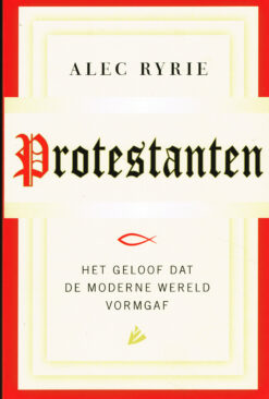 Protestanten - 9789048825257 - Alec Ryrie