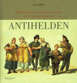 Antihelden - 9789059086067 - Joost Welten
