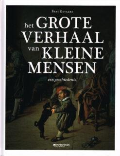 Het grote verhaal van Kleine mensen - 9789059088634 - Bert Gevaert