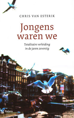 Jongens waren we - 9789460031281 - Chris van Esterik
