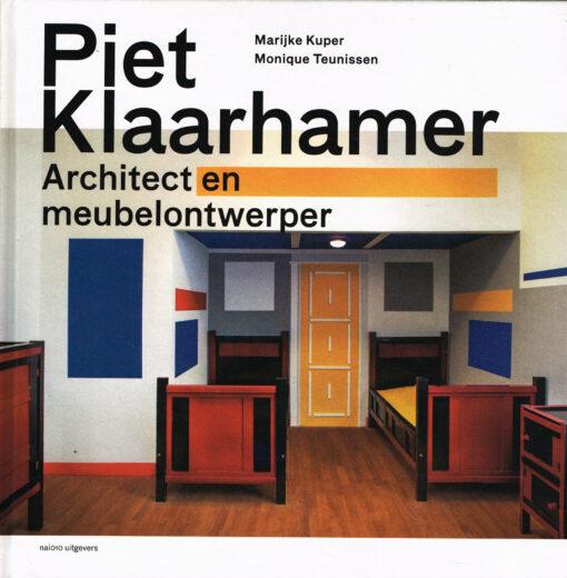 Piet Klaarhamer. Architect en meubelontwerper - 9789462081581 - Marijke Küper