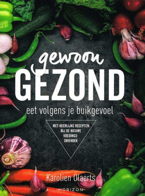 Gewoon gezond - 9789492626325 - Karolien Olaerts
