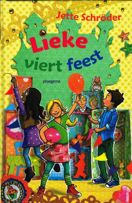 Lieke viert feest - 9789021677187 - Jette Schröder