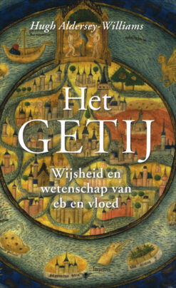 Het getij - 9789023435778 - Hugh Aldersey-Williams