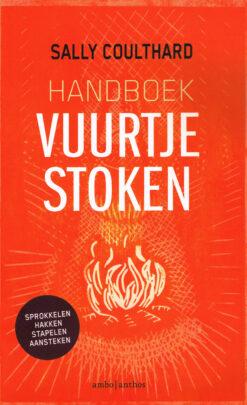 Handboek vuurtje stoken - 9789026341731 - Sally Coulthard