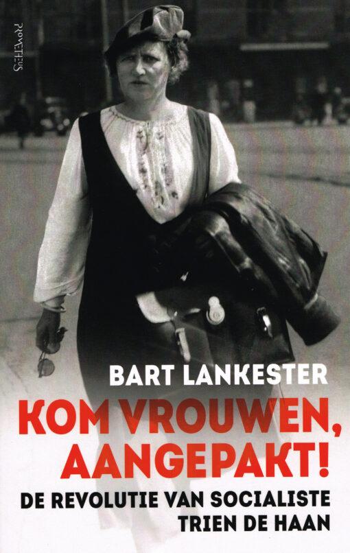 Kom vrouwen, aangepakt! - 9789035143814 - Bart Lankester