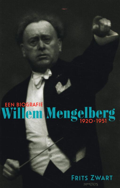 Willem Mengelberg 1920-1951 - 9789035144729 - Frits Zwart