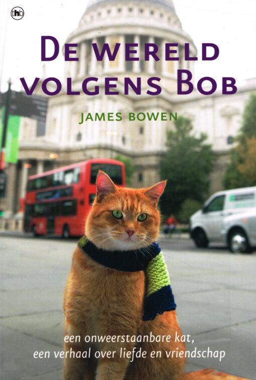 De wereld volgens Bob - 9789044342819 - James Bowen