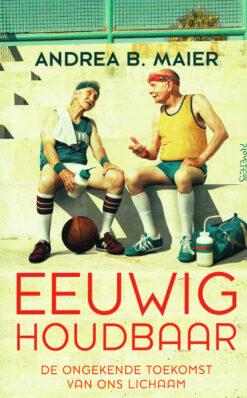 Eeuwig houdbaar - 9789044631982 - Andrea B. Maier