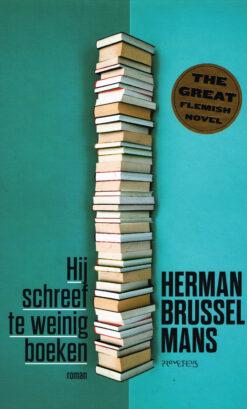 Hij schreef te weinig boeken - 9789044633757 - Herman Brusselmans