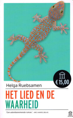 Het lied en de waarheid - 9789046706350 - Helga Ruebsamen
