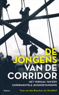 De jongens van De Corridor - 9789460035067 - Twan van den Brand