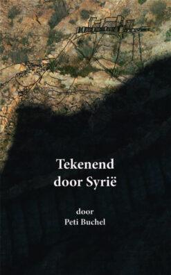Tekenend door Syrië - 9789462261327 - Peti Buchel