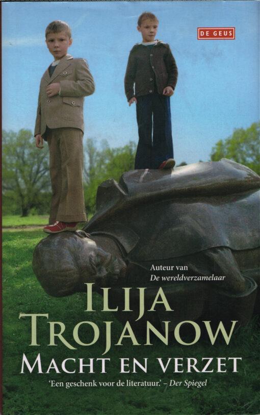 Macht en verzet - 9789044536607 - Ilija Trojanow