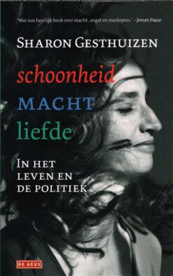 Schoonheid, macht, liefde - 9789044538311 - Sharon Gesthuizen