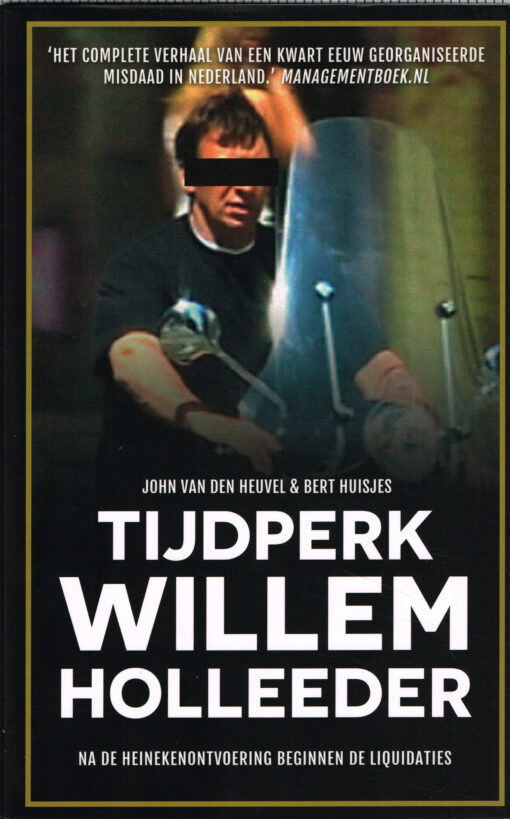 Tijdperk Willem Holleeder - 9789048826285 - John van den Heuvel