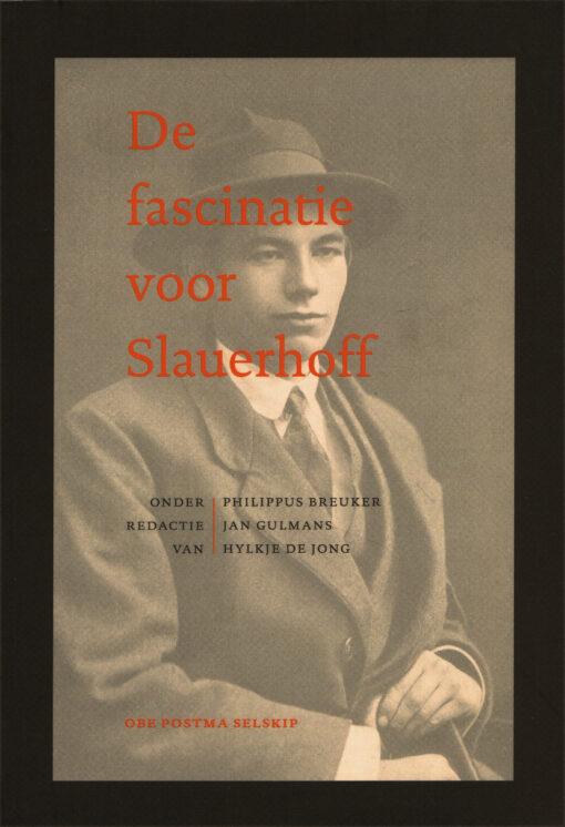 De fascinatie voor Slauerhoff - 9789056152659 - Philippus Breuker