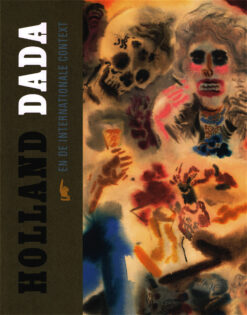 Holland Dada en de internationale context - 9789056153748 -