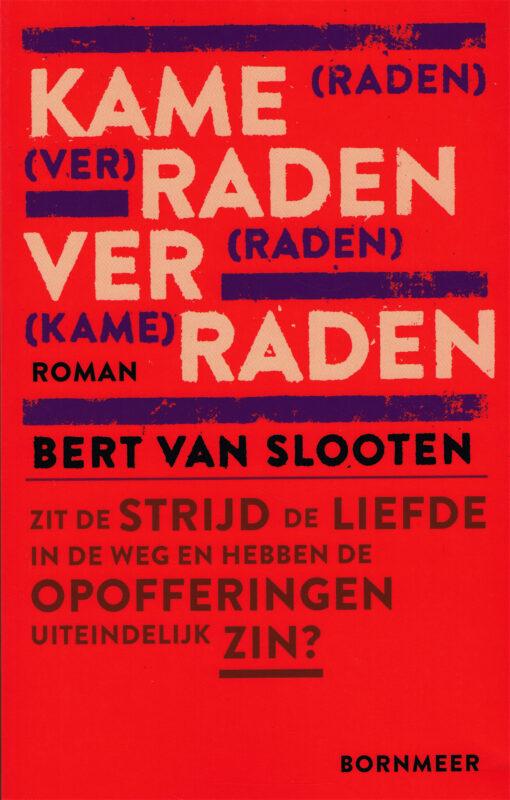Kameraden verraden - 9789056154028 - Bert van Slooten