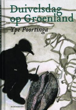 Duivelsdag op Groenland - 9789056154509 - Ype Poortinga