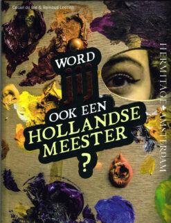 Word jij een Hollandse Meester? - 9789078653707 - Ceciel de Bie