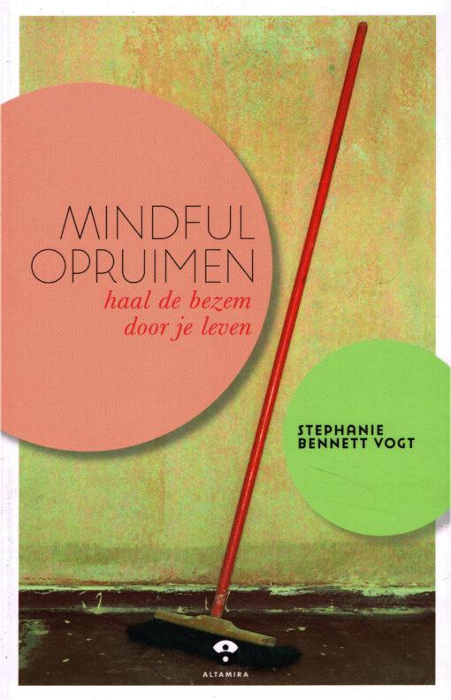 Mindful opruimen - 9789401302937 - Stephanie Bennett Vogt