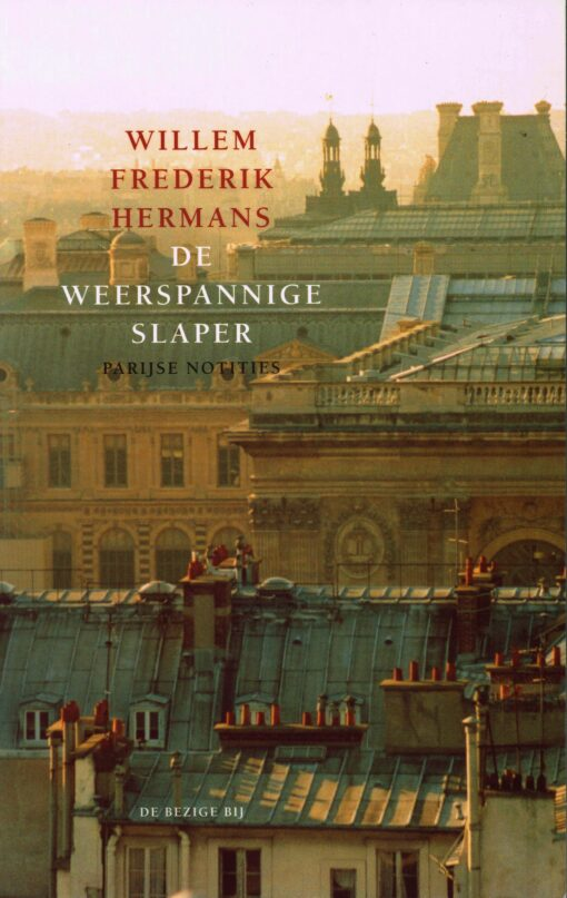 De weerspannige slaper - 9789023412687 - Willem Frederik Hermans