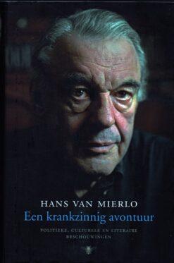 Een krankzinnig avontuur - 9789023463597 - Hans van Mierlo
