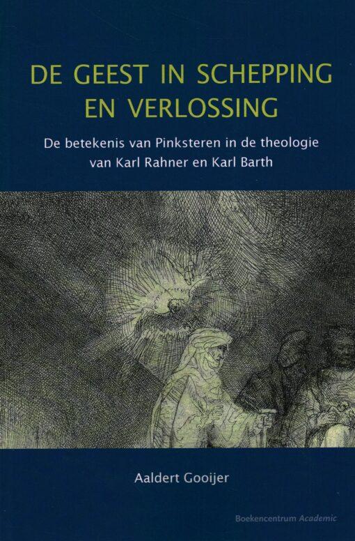 De geest in schepping en verlossing - 9789023970880 - Aaldert Gooijer