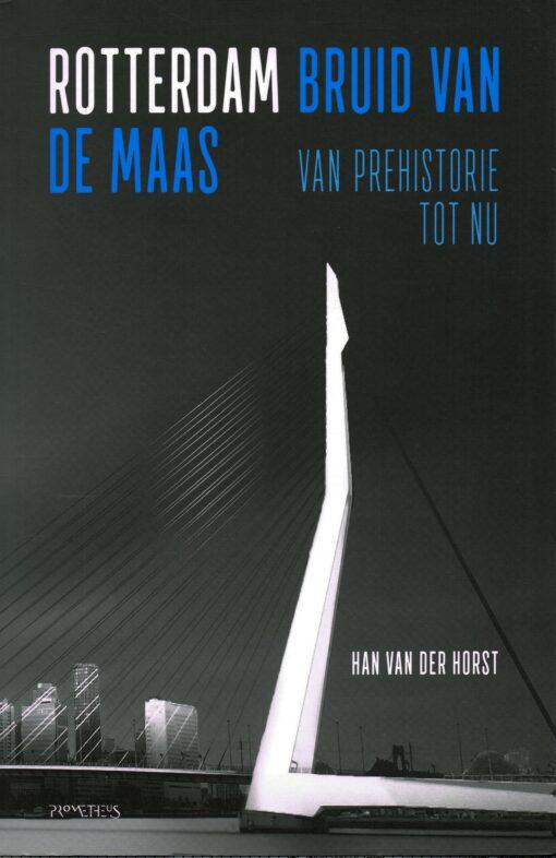 Rotterdam, bruid van de Maas - 9789035143296 - Han van der Horst