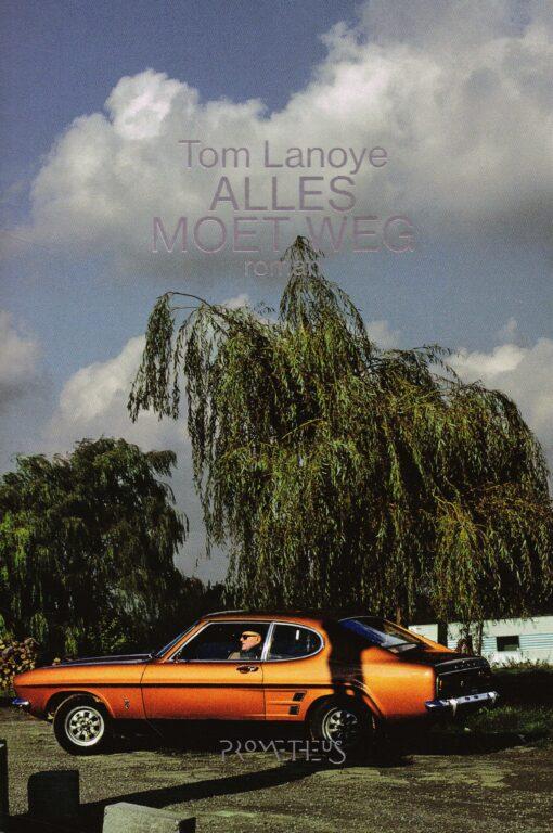 Alles moet weg - 9789044634495 - Tom Lanoye