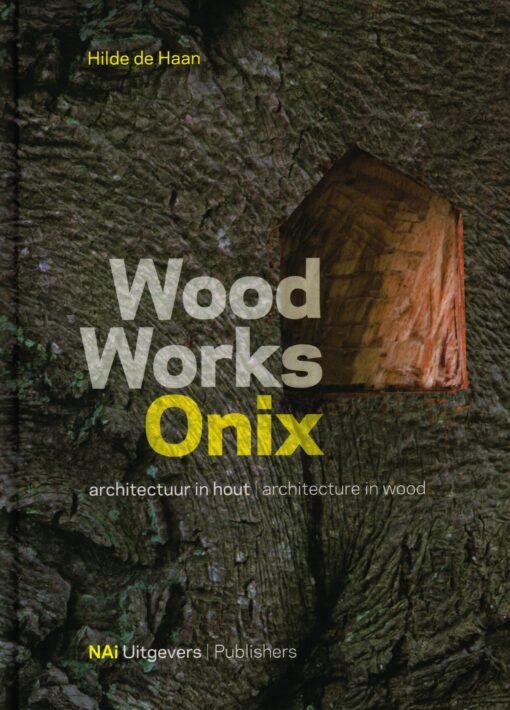 Wood Works Onix - 9789056626792 - Hilde de Haan
